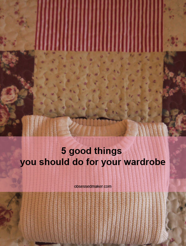 5 good things you should do for your wardrobe