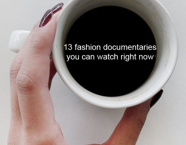 13 fashion documentaries you can watch right now